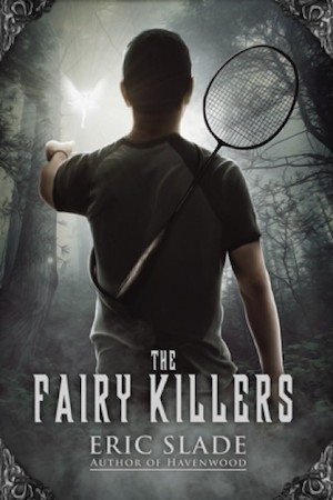 The Fairy Killers by Eric Slade
