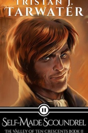 Self Made Scoundrel by Tristan J Tarwater