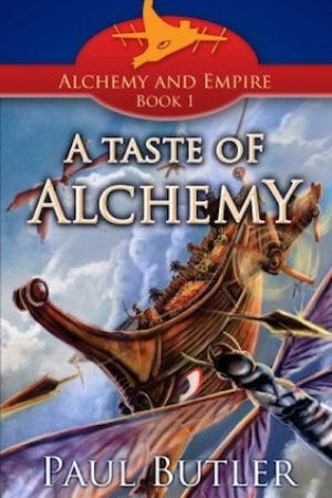 A Taste of Alchemy by Paul Butler