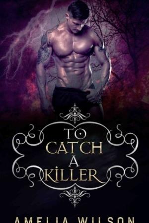 To Catch a Killer by Amelia Wilson