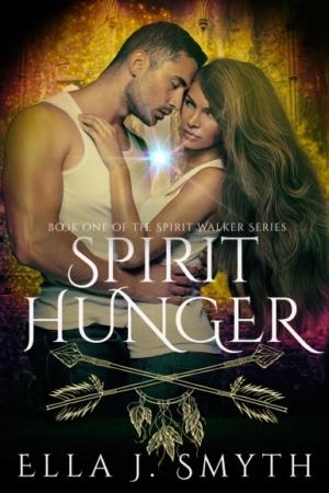 Spirit Hunger by Ella J. Smyth